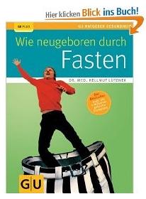 Buchempfehlung von Wolfgang Witte, Wie neu geboren durch Fasten, ihr fasten coach